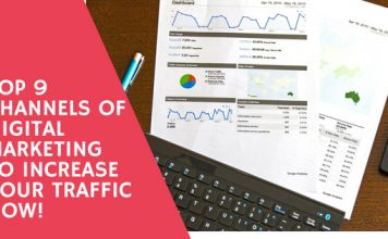Top 9 Channels of Digital Marketing to Increase Your Traffic