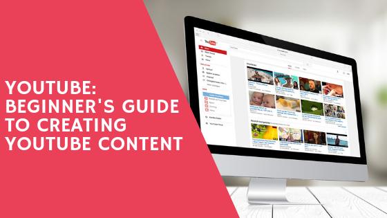 YouTube - Beginners Guide To Creating YouTube Content- Take Action Marketing
